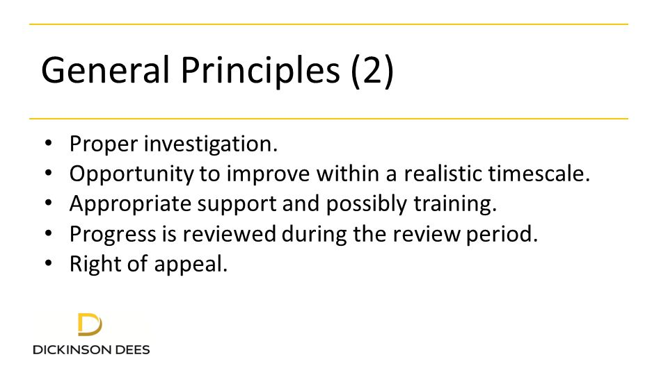 General Principles (2) Proper investigation. Opportunity to improve within a realistic timescale.