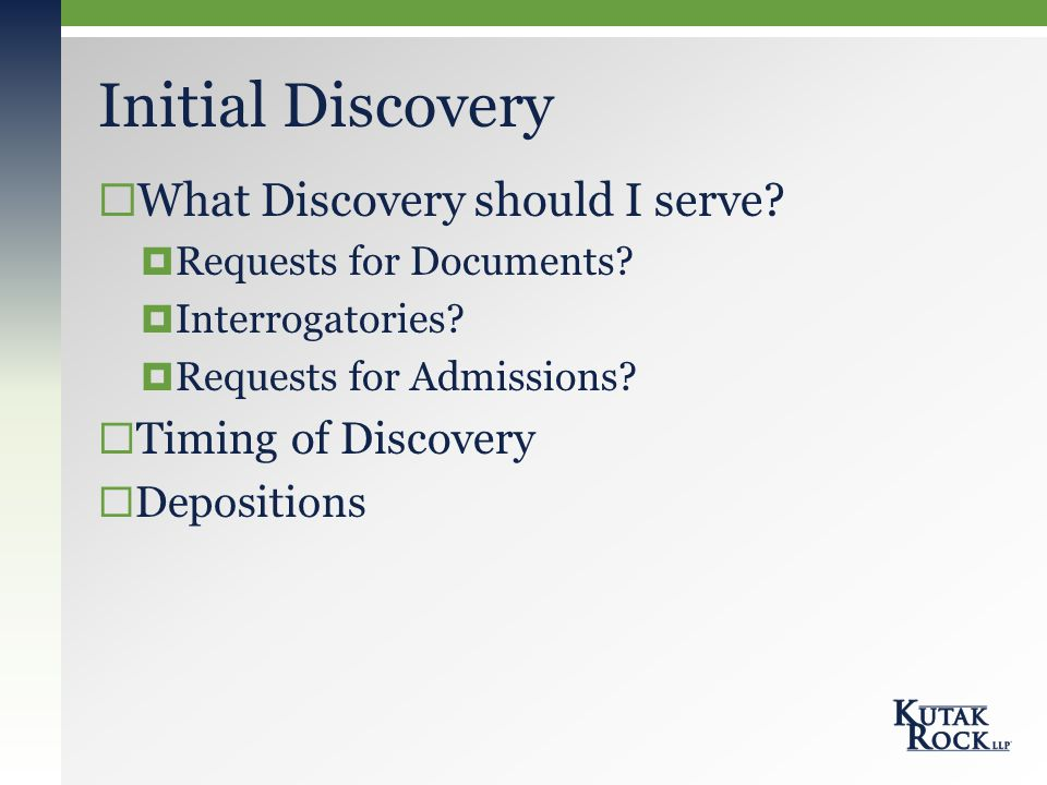  What Discovery should I serve.  Requests for Documents.