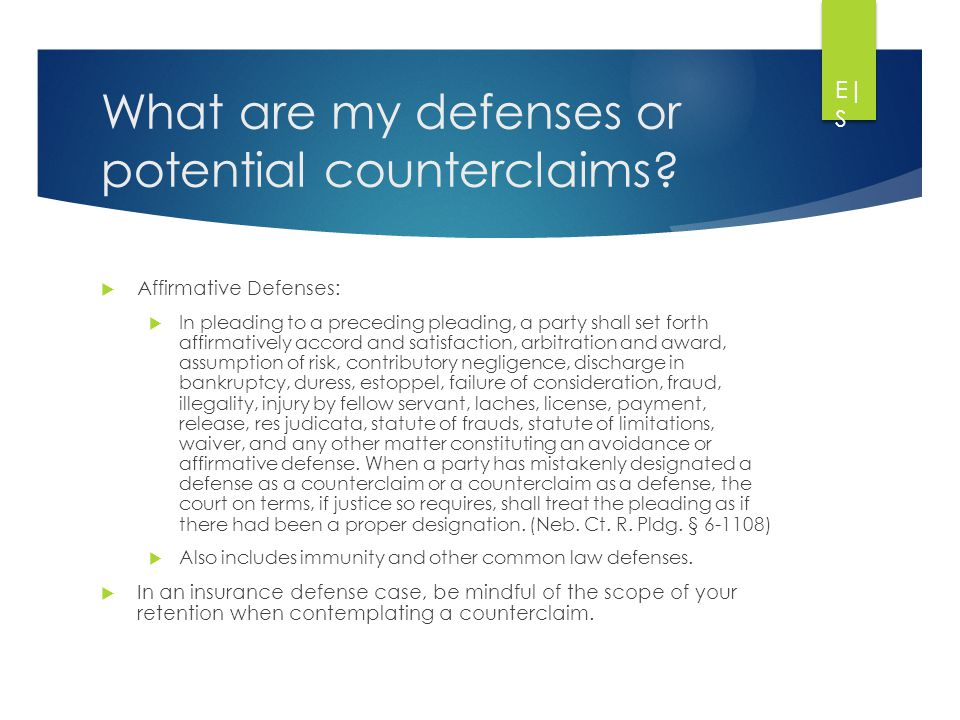 What are my defenses or potential counterclaims.