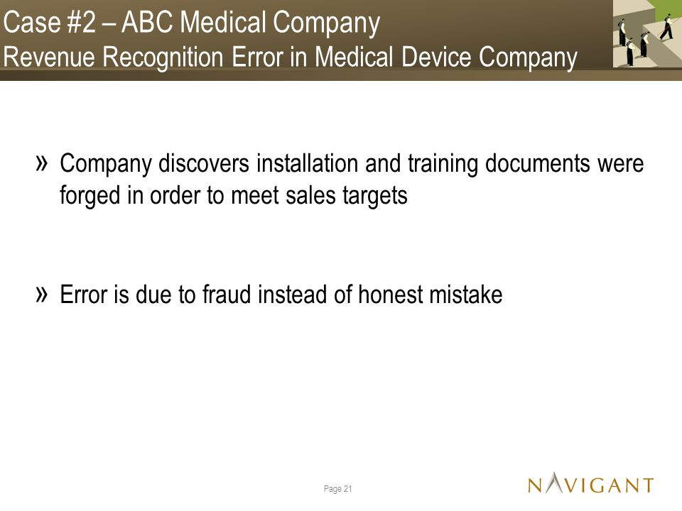 » Company discovers installation and training documents were forged in order to meet sales targets » Error is due to fraud instead of honest mistake P