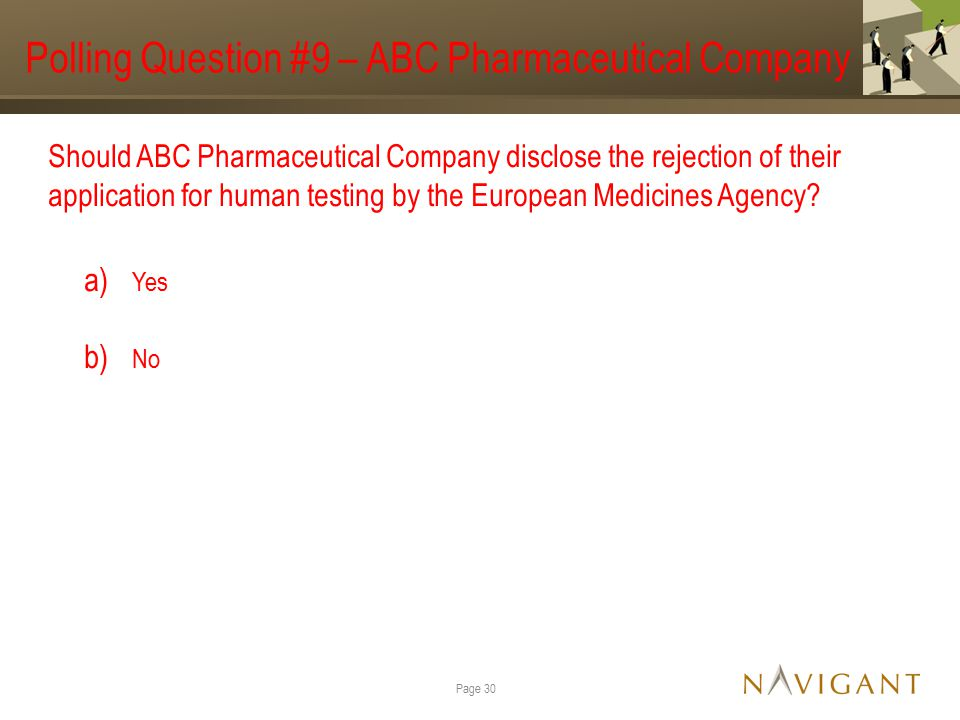 Polling Question #9 – ABC Pharmaceutical Company Should ABC Pharmaceutical Company disclose the rejection of their application for human testing by the European Medicines Agency.
