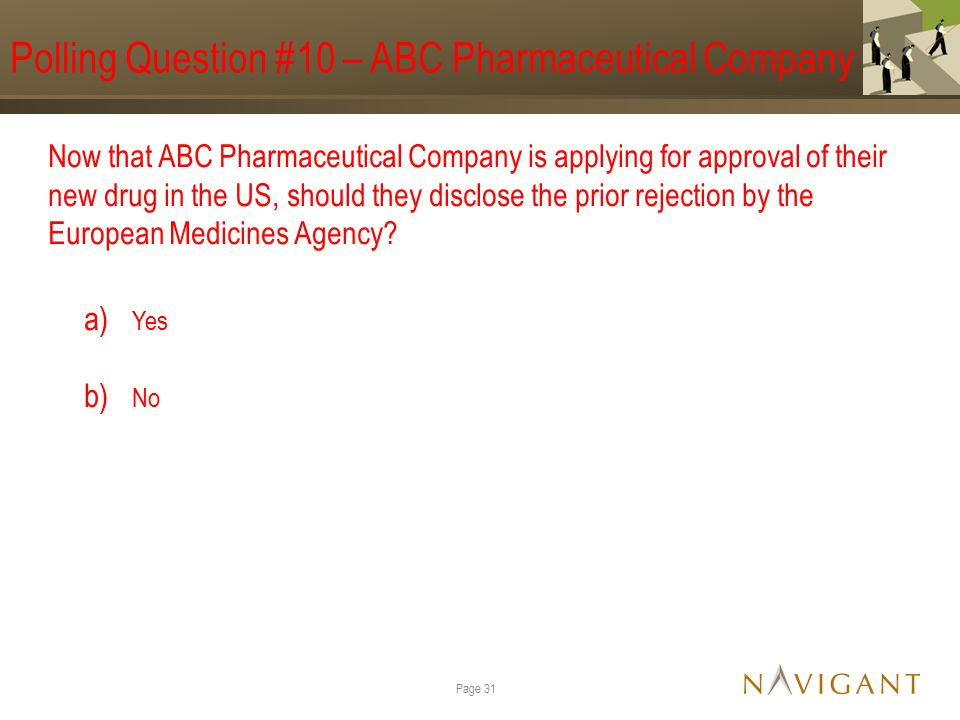 Polling Question #10 – ABC Pharmaceutical Company Now that ABC Pharmaceutical Company is applying for approval of their new drug in the US, should the