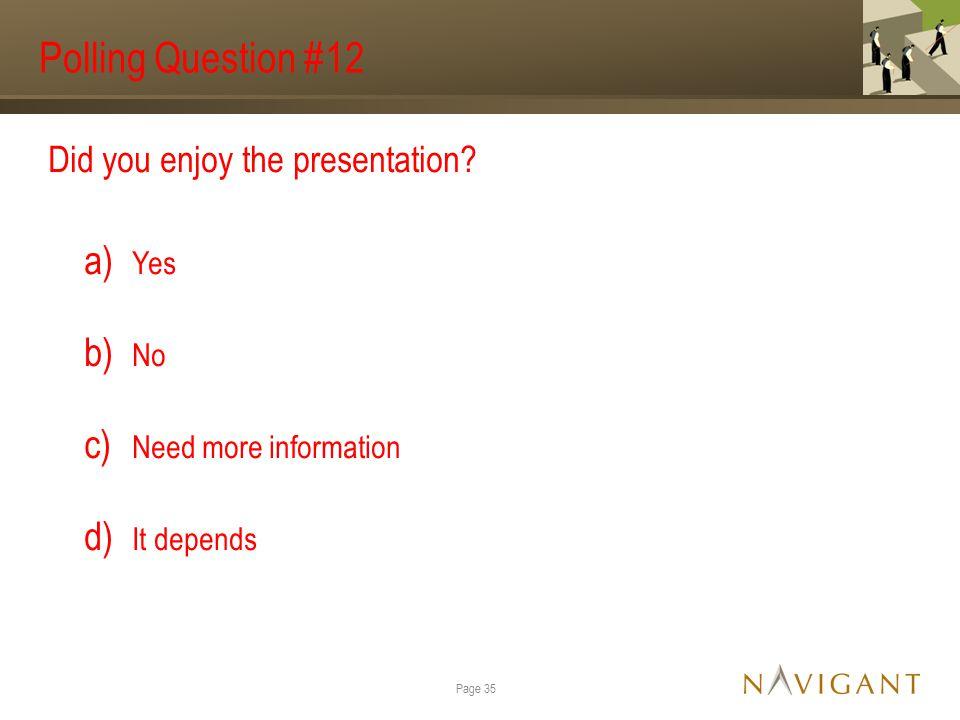 Polling Question #12 Did you enjoy the presentation.