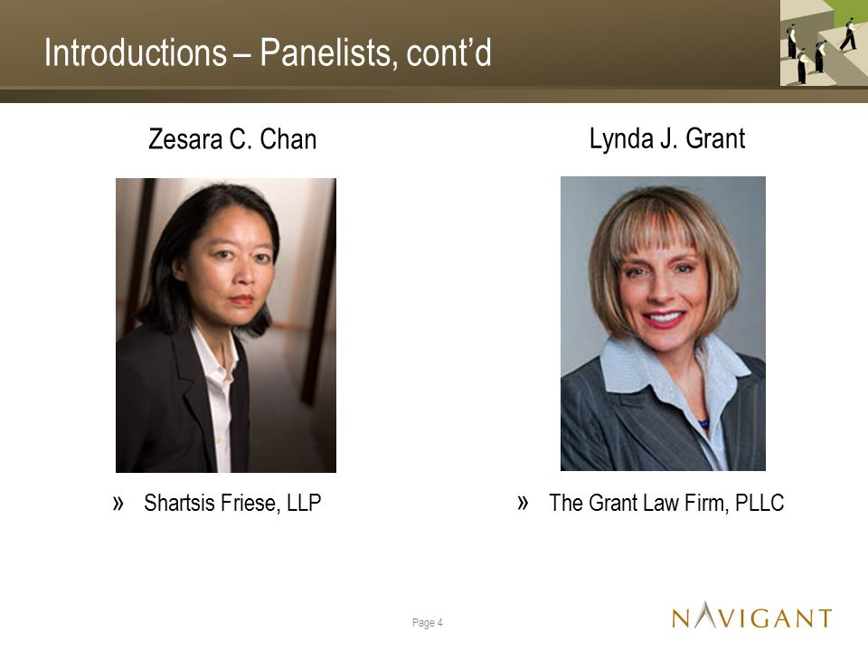 Introductions – Panelists, cont'd Zesara C. Chan » Shartsis Friese, LLP Page 4 Lynda J. Grant » The Grant Law Firm, PLLC