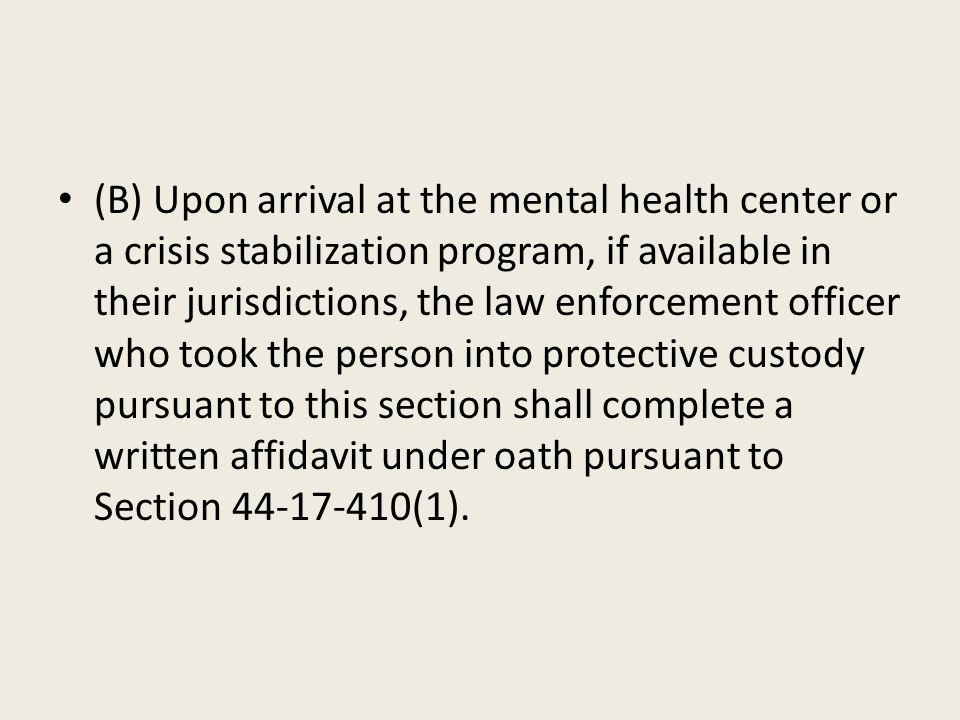 (B) Upon arrival at the mental health center or a crisis stabilization program, if available in their jurisdictions, the law enforcement officer who t