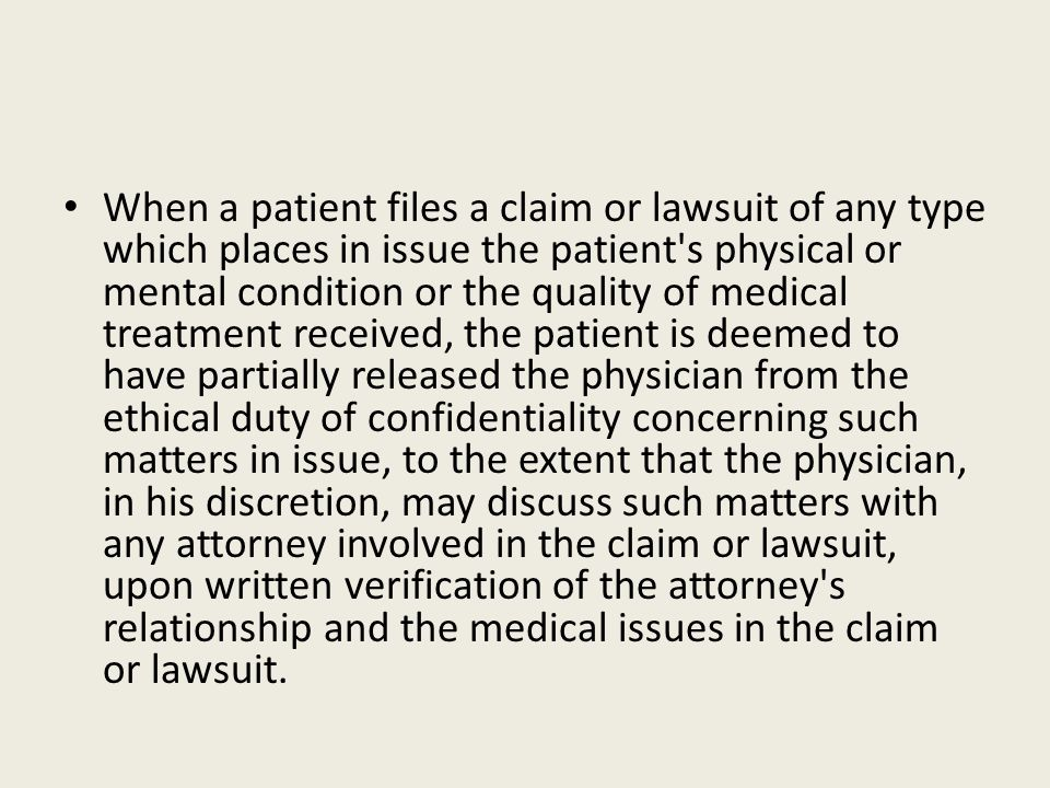 When a patient files a claim or lawsuit of any type which places in issue the patient's physical or mental condition or the quality of medical treatme