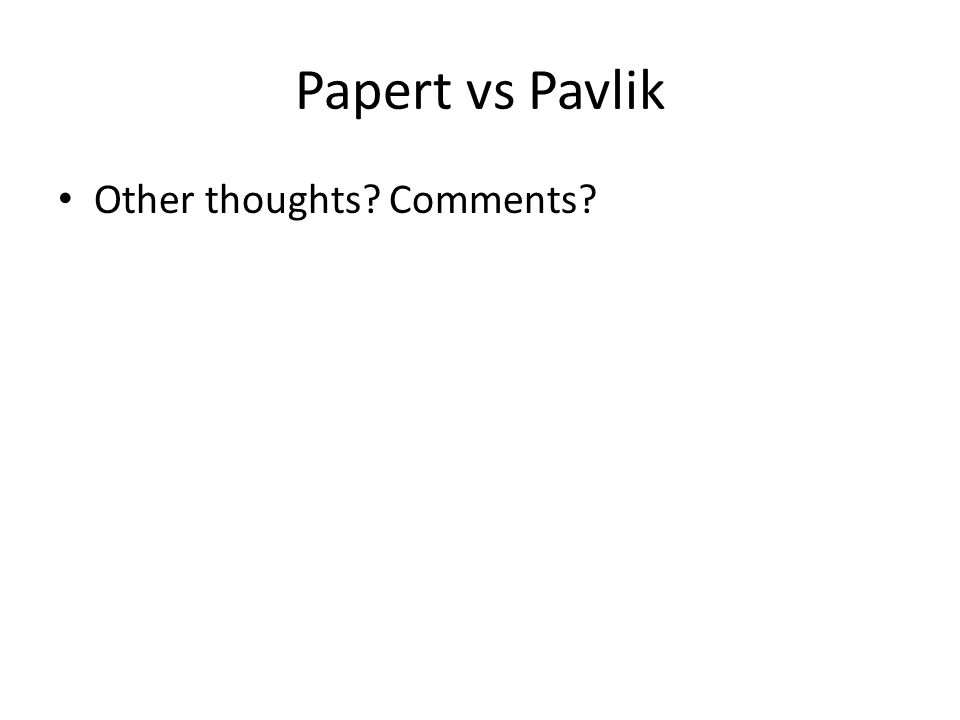 Papert vs Pavlik Other thoughts Comments
