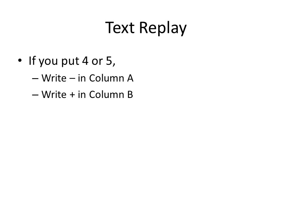 Text Replay If you put 4 or 5, – Write – in Column A – Write + in Column B