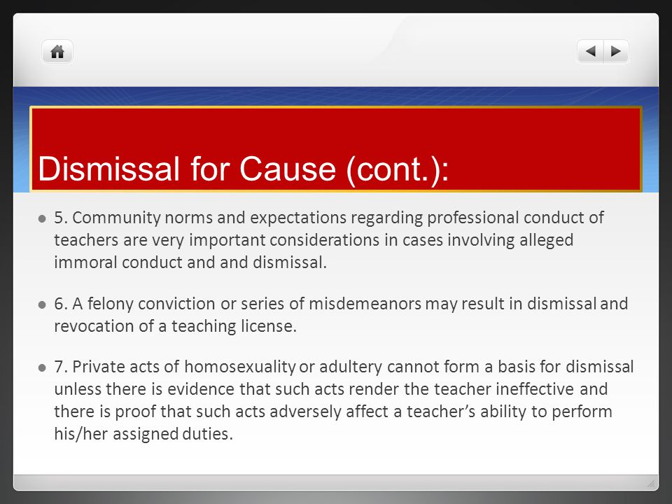 Dismissal for Cause (cont.): 5.