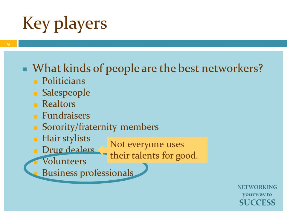 Key players What kinds of people are the best networkers.