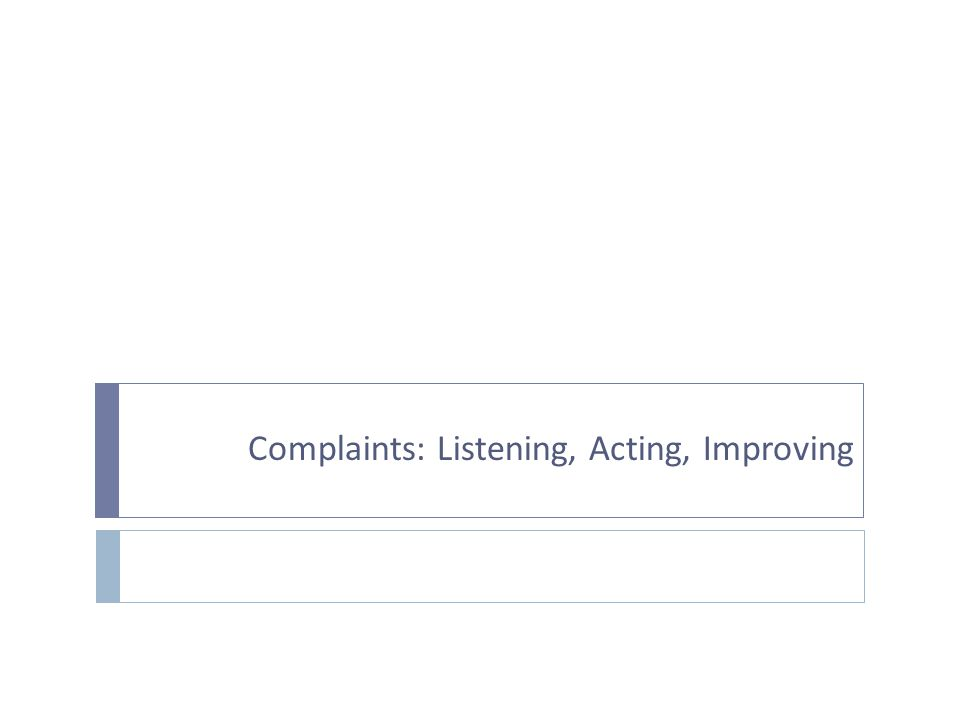 Complaints: Listening, Acting, Improving