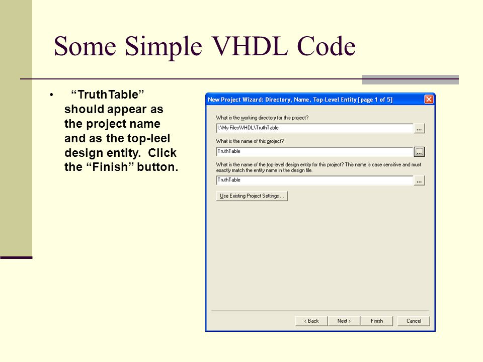 Some Simple VHDL Code TruthTable should appear as the project name and as the top-leel design entity.