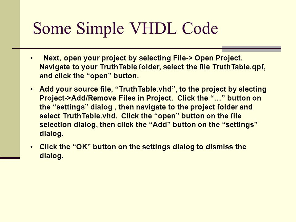 Some Simple VHDL Code Next, open your project by selecting File-> Open Project.