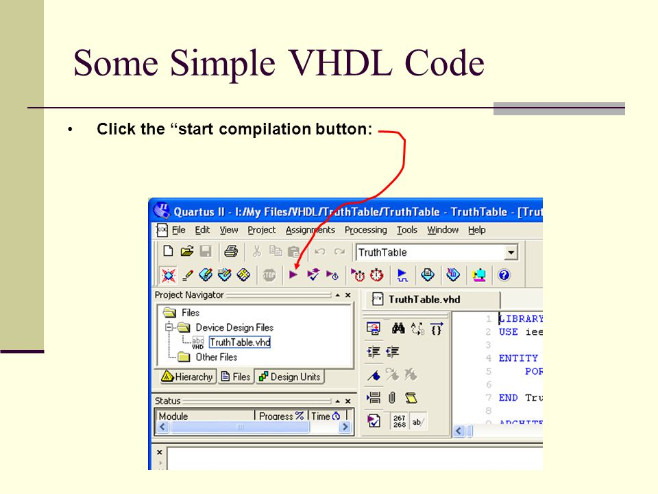 Some Simple VHDL Code Click the start compilation button:
