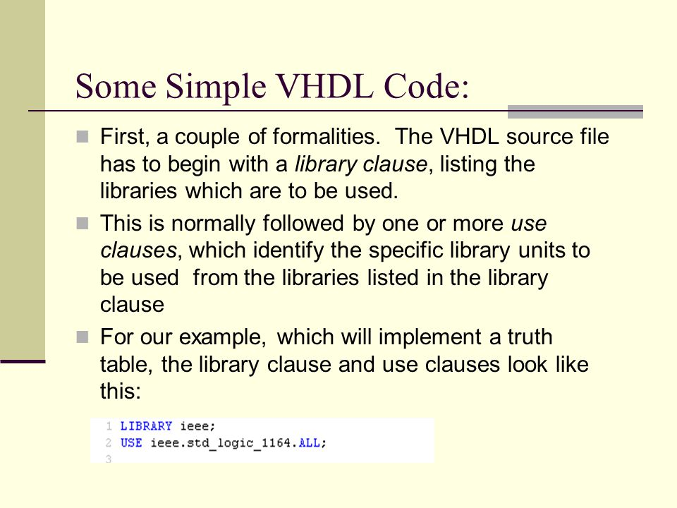 Some Simple VHDL Code: First, a couple of formalities.