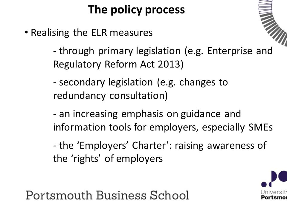 The policy process Realising the ELR measures - through primary legislation (e.g.