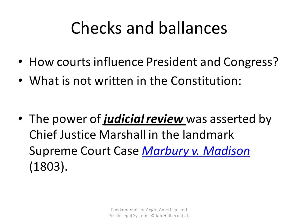 Checks and ballances How courts influence President and Congress.