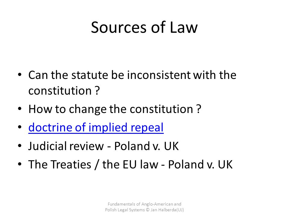 Sources of Law Can the statute be inconsistent with the constitution .