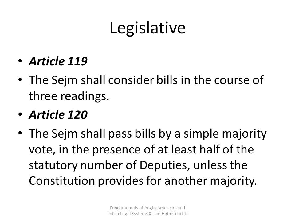Legislative Article 119 The Sejm shall consider bills in the course of three readings.