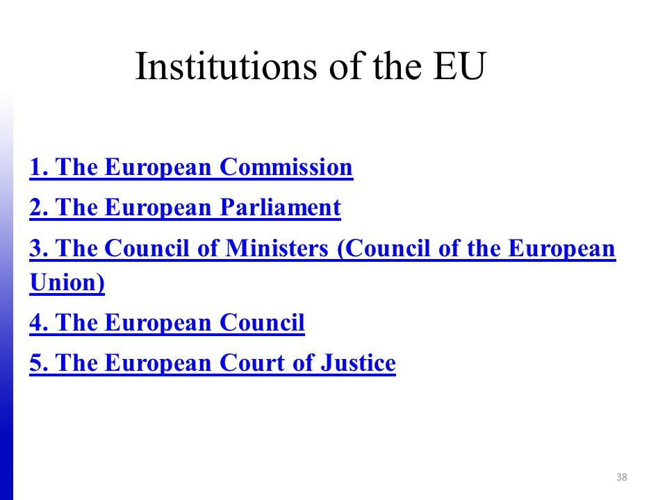 Institutions of the EU 1. The European Commission 2.