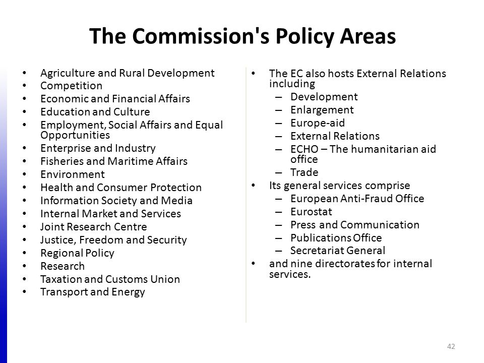 The Commission's Policy Areas Agriculture and Rural Development Competition Economic and Financial Affairs Education and Culture Employment, Social Af