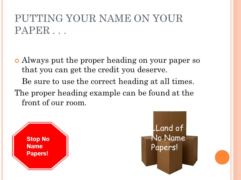 PUTTING YOUR NAME ON YOUR PAPER...