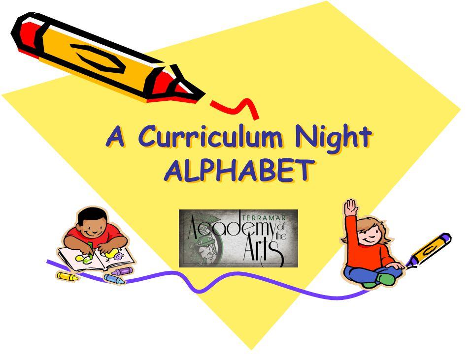 A Curriculum Night ALPHABET