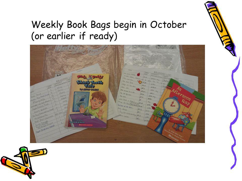 Weekly Book Bags begin in October (or earlier if ready)