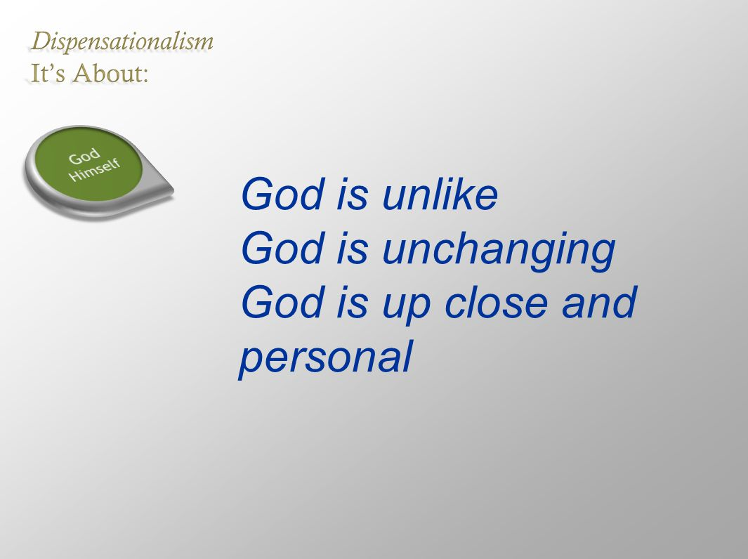 God is unlike God is unchanging God is up close and personal