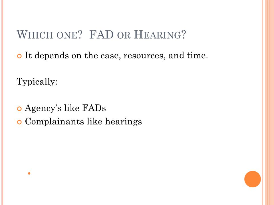 W HICH ONE . FAD OR H EARING . It depends on the case, resources, and time.