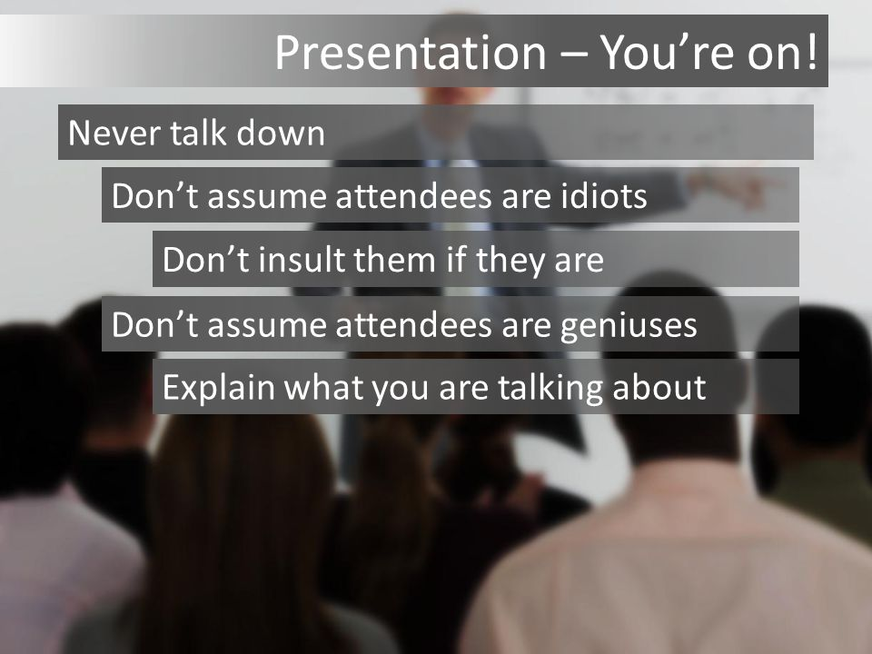 Presentation – You're on.