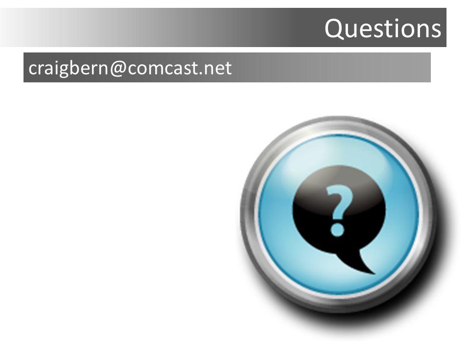 Questions craigbern@comcast.net