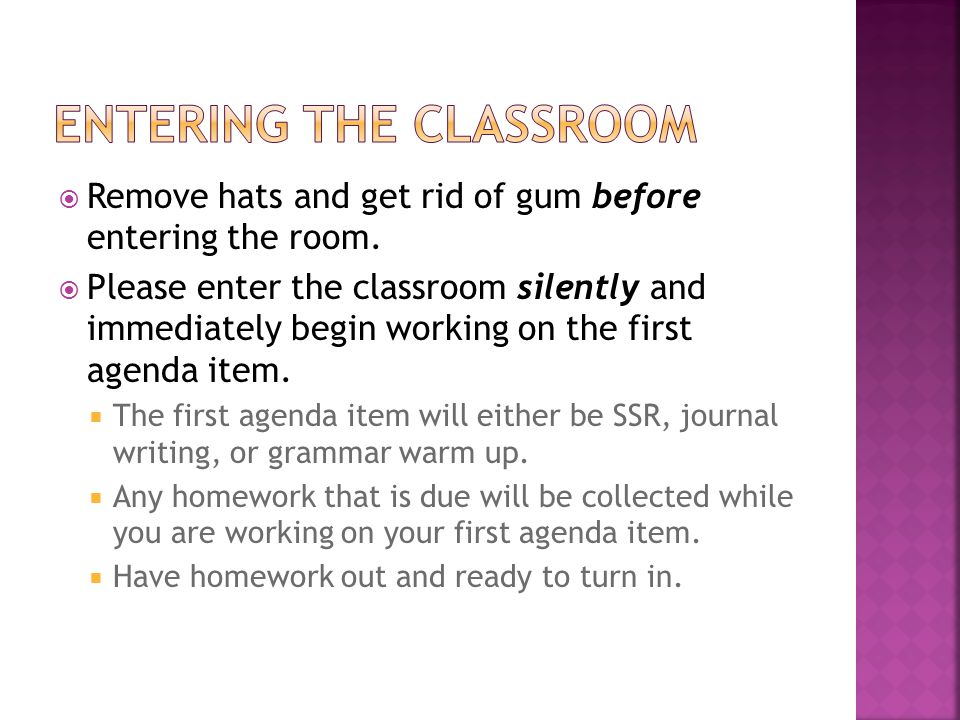  Remove hats and get rid of gum before entering the room.