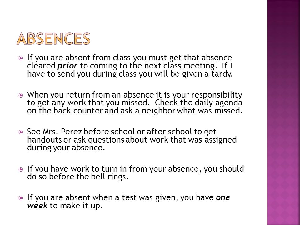  If you are absent from class you must get that absence cleared prior to coming to the next class meeting.