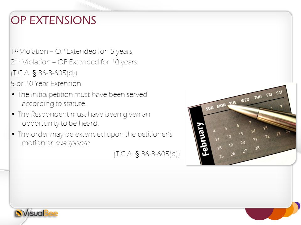 OP EXTENSIONS 1 st Violation – OP Extended for 5 years 2 nd Violation – OP Extended for 10 years.