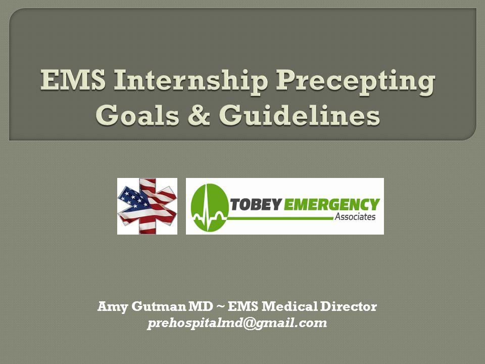 Amy Gutman MD ~ EMS Medical Director prehospitalmd@gmail.com
