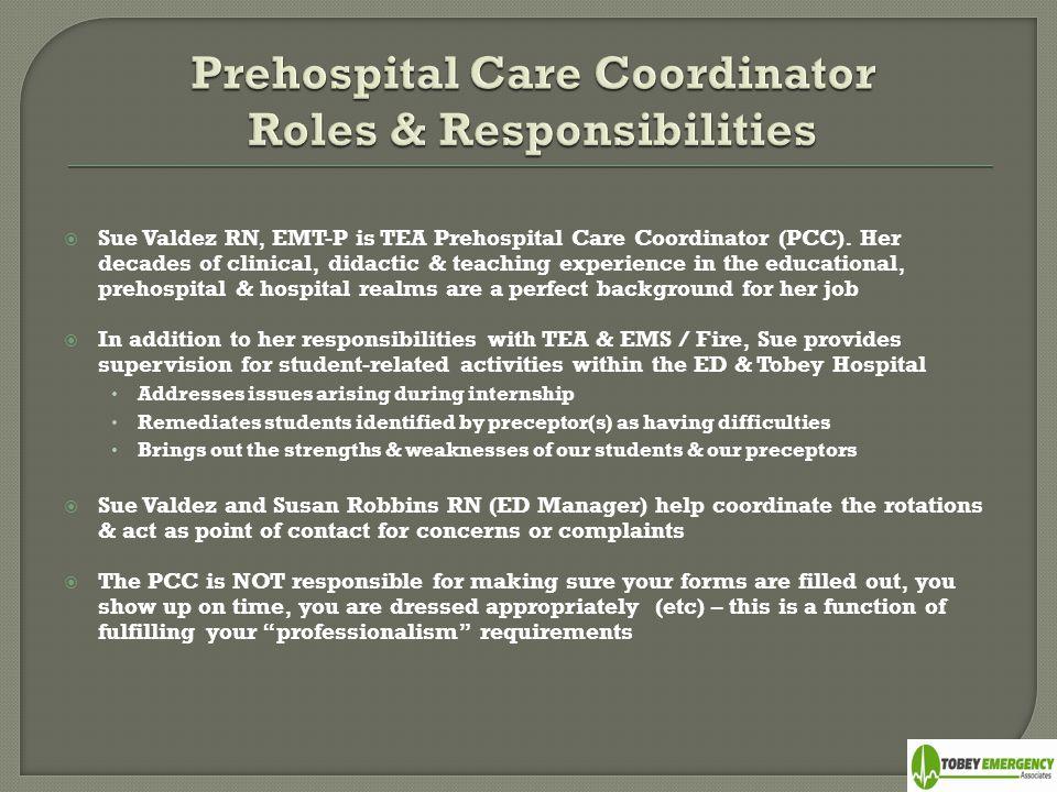  Sue Valdez RN, EMT-P is TEA Prehospital Care Coordinator (PCC).