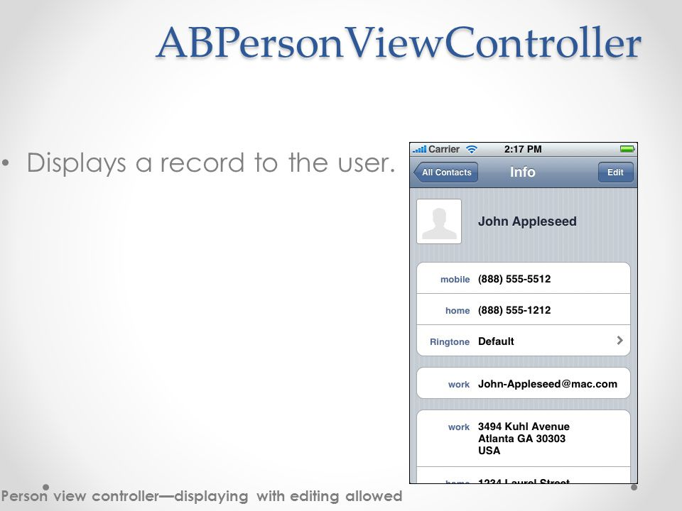 ABPersonViewController ABPersonViewController Displays a record to the user.