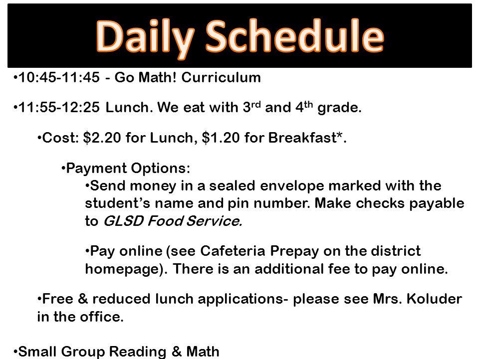 10:45-11:45 - Go Math. Curriculum 11:55-12:25 Lunch.