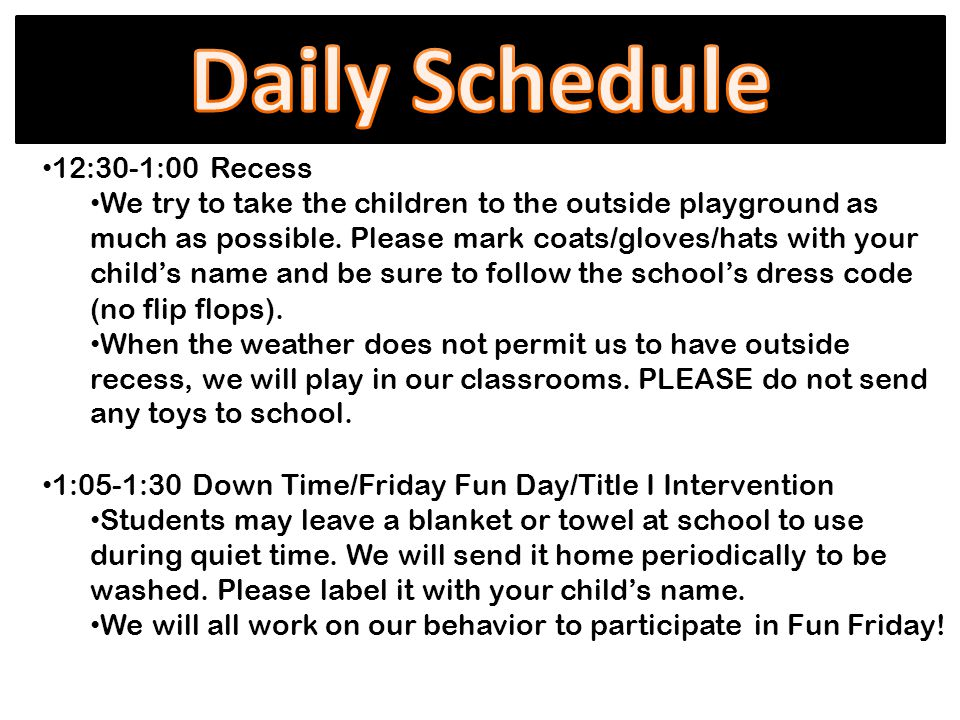 12:30-1:00 Recess We try to take the children to the outside playground as much as possible.