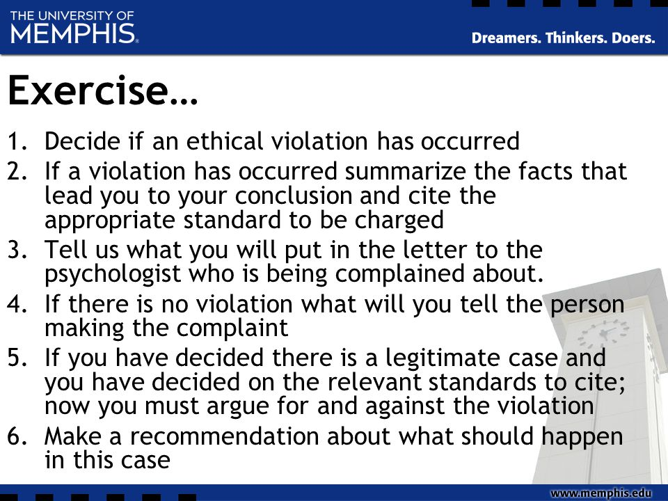 Exercise Recommendations… Violation or No Violation Dismiss/Close Case Drop for insufficient evidence Sanction: –Reprimand –Censure –Drop from Membership or Expulsion –Stipulated Resignation Available Directives –Cease and Desist Order –Supervision Requirement –Education, Training, or Tutorial Requirement –Evaluation and/or Treatment Requirement –Probation