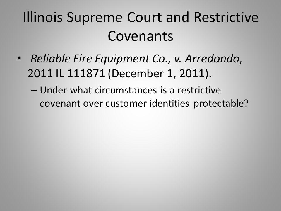 Illinois Supreme Court and Restrictive Covenants Court applies more flexible seven factor test: 1.