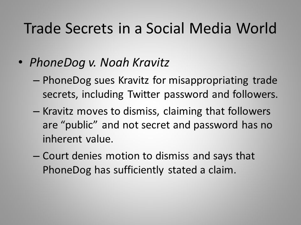 Trade Secrets in a Social Media World PhoneDog v.