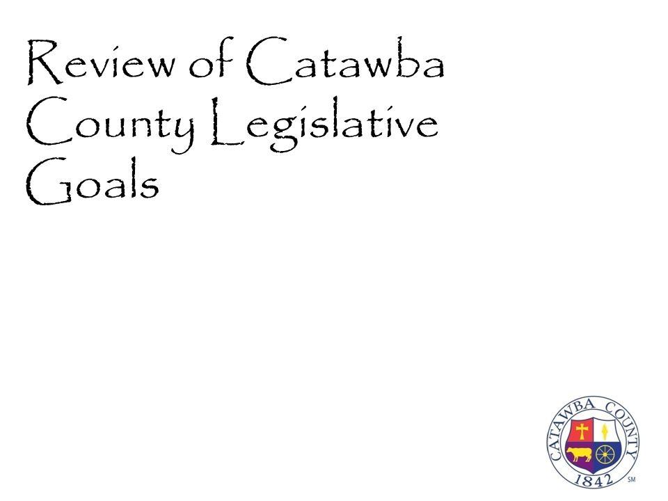 Review of Catawba County Legislative Goals