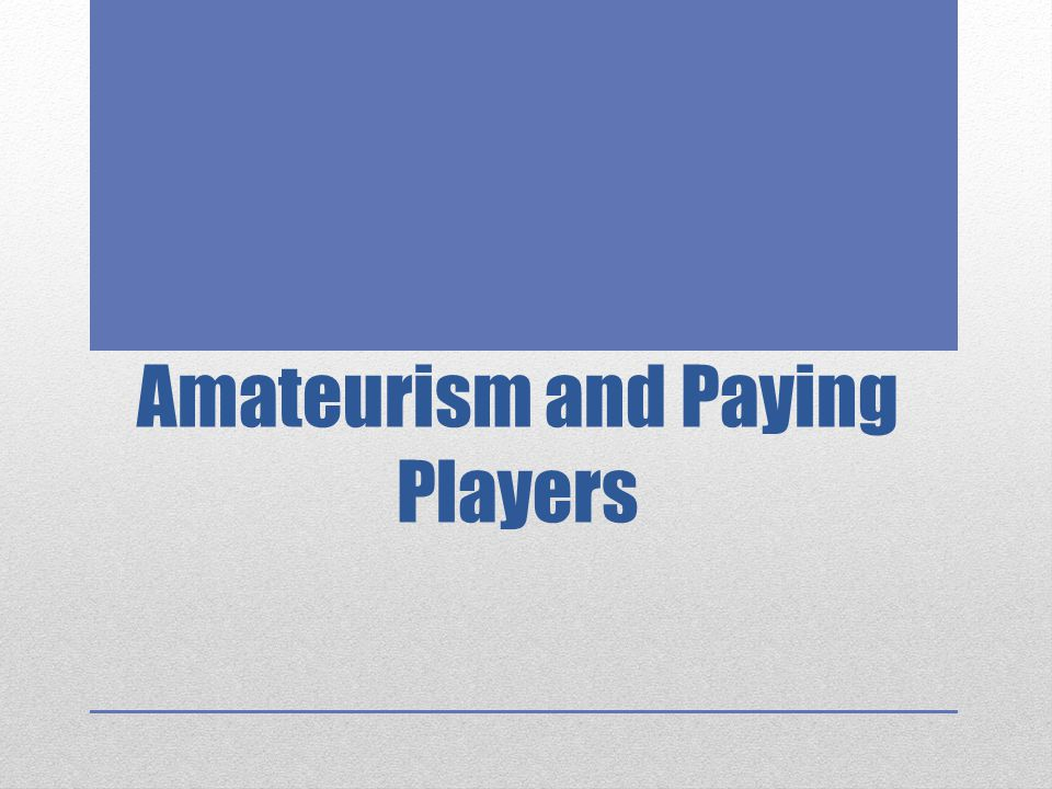 Amateurism and Paying Players