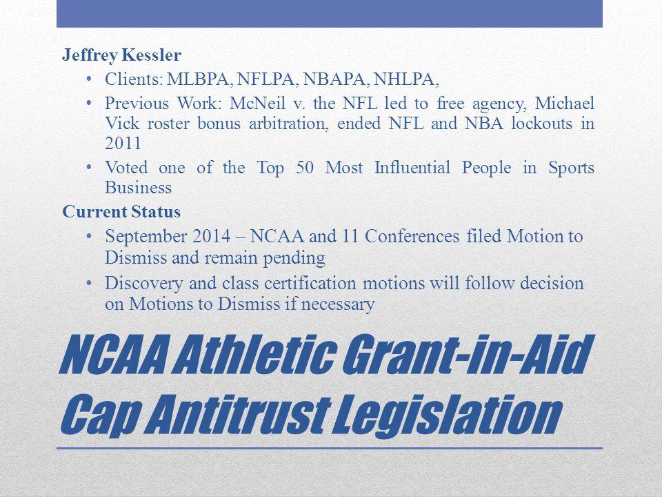 Jeffrey Kessler Clients: MLBPA, NFLPA, NBAPA, NHLPA, Previous Work: McNeil v. the NFL led to free agency, Michael Vick roster bonus arbitration, ended