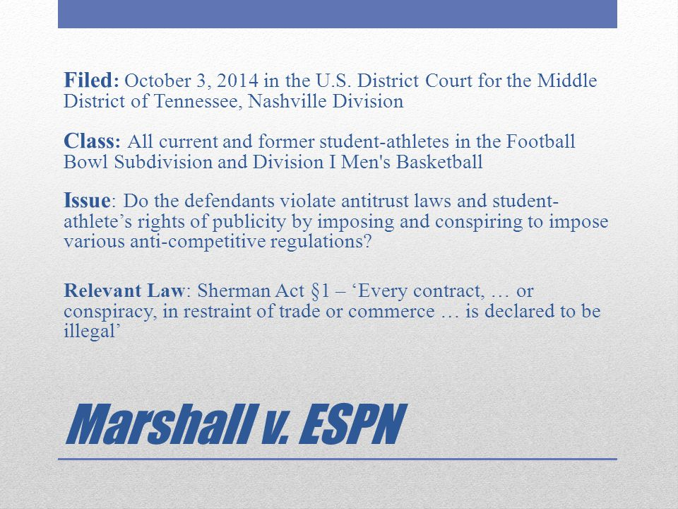 Marshall v. ESPN Filed : October 3, 2014 in the U.S. District Court for the Middle District of Tennessee, Nashville Division Class : All current and f