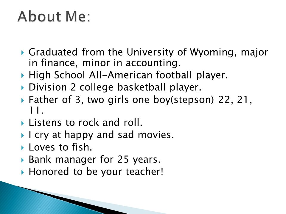  Graduated from the University of Wyoming, major in finance, minor in accounting.