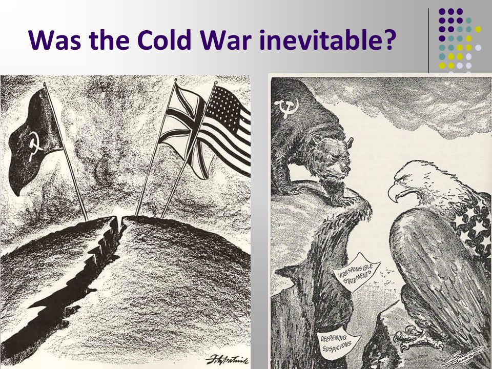 Was the Cold War inevitable? 5