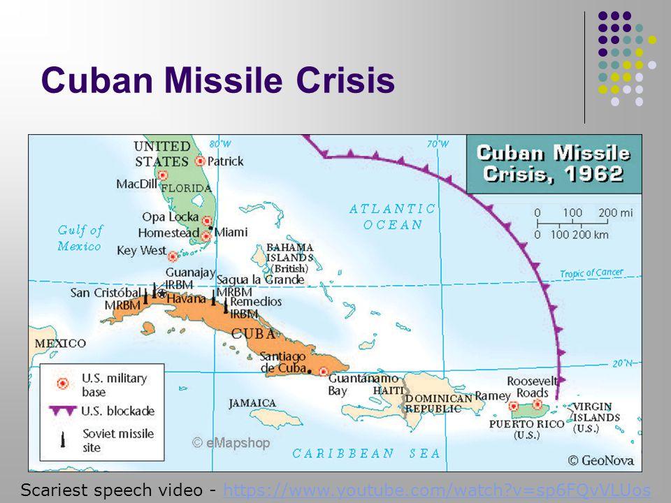 Cuban Missile Crisis 54 Scariest speech video - https://www.youtube.com/watch?v=sp6FQvVLUoshttps://www.youtube.com/watch?v=sp6FQvVLUos